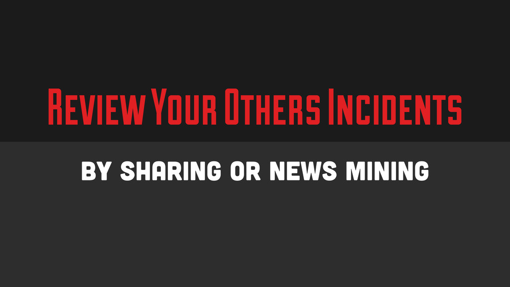 Review Your Others Incidents By sharing or News...