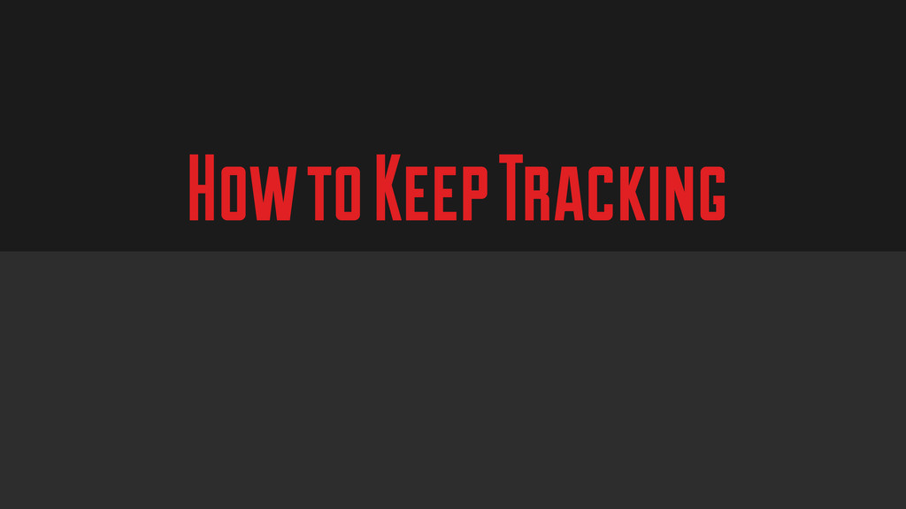 How to Keep Tracking