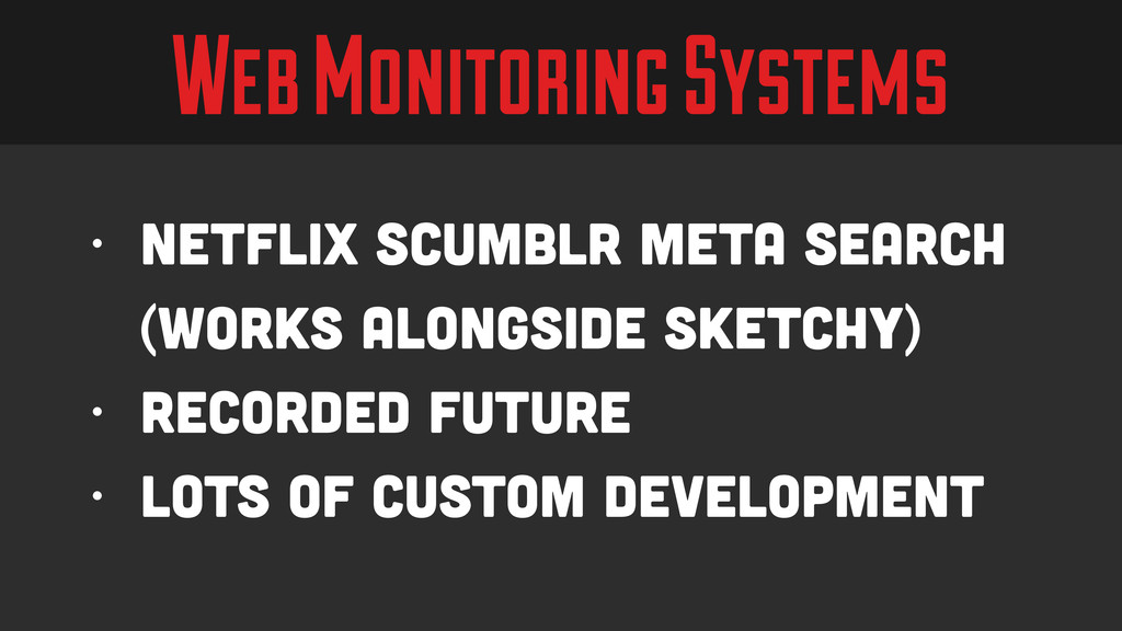 Web Monitoring Systems • Netflix Scumblr Meta S...