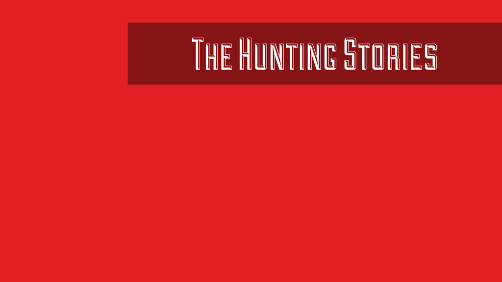 The Hunting Stories