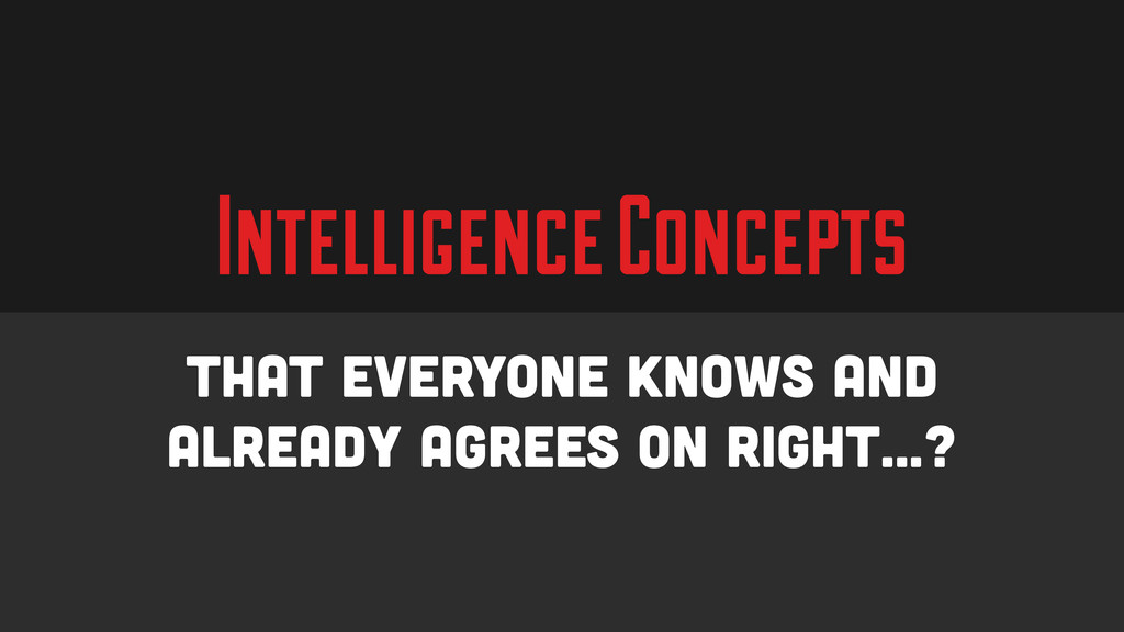 Intelligence Concepts That everyone knows and a...