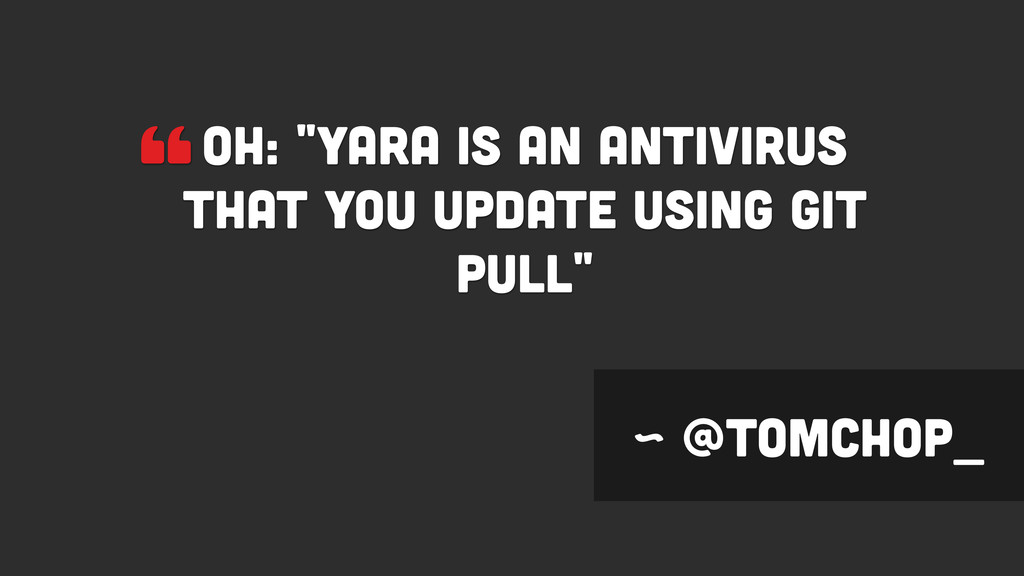 """OH: ""Yara is an antivirus that you update usin..."