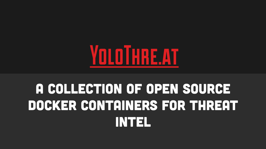 YoloThre.at A collection of open source docker ...