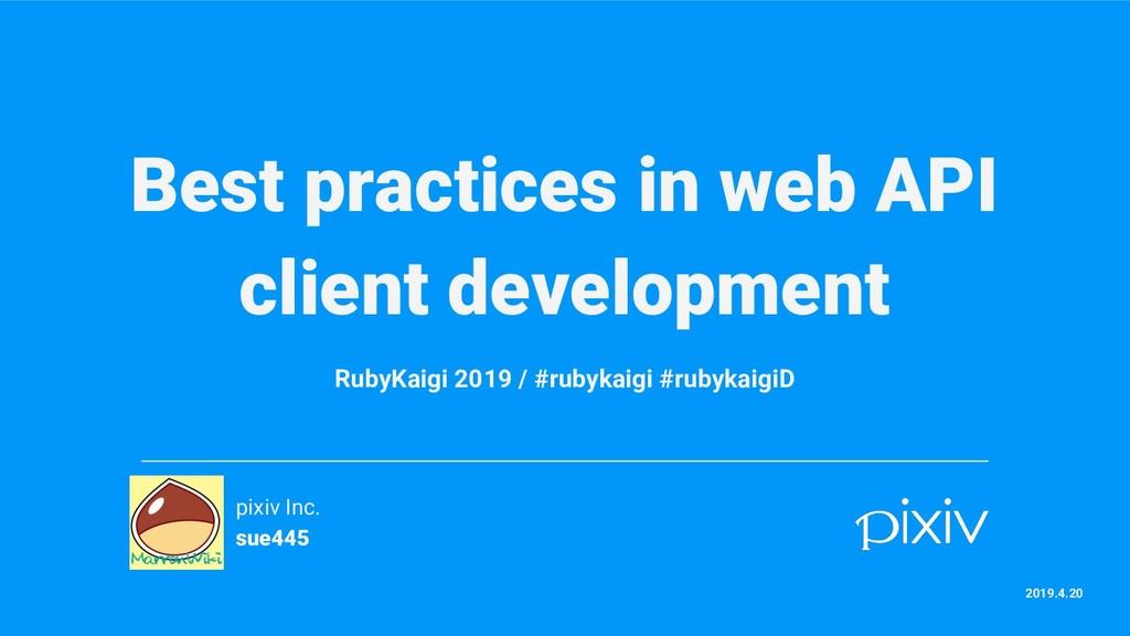 Best practices in web API client development Ru...