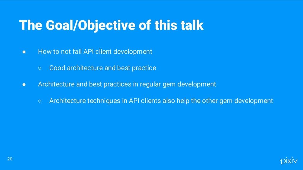● How to not fail API client development ○ Good...