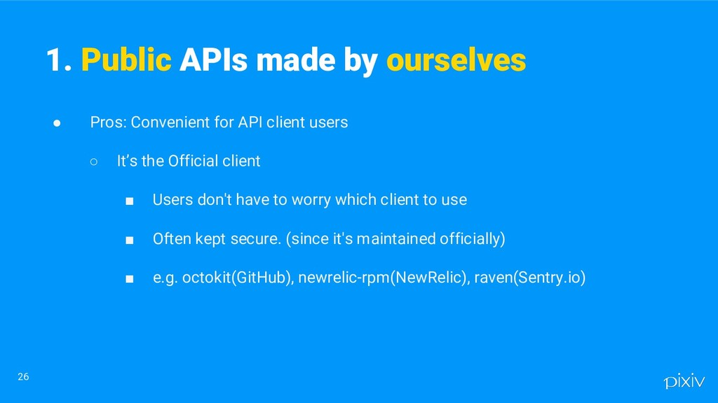 ● Pros: Convenient for API client users ○ It's ...