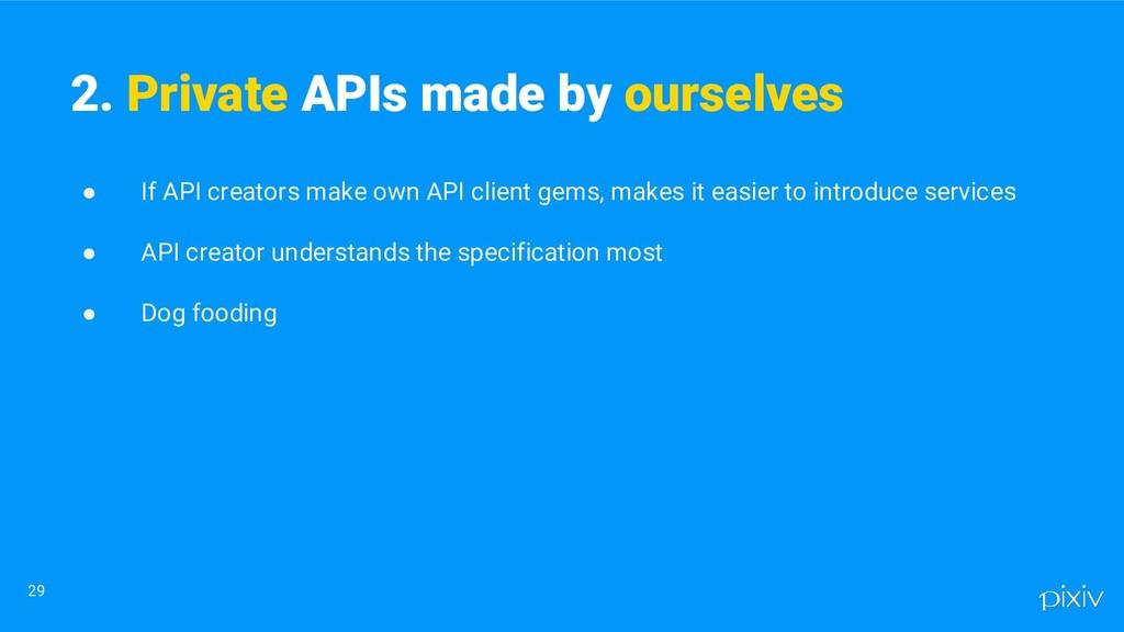 ● If API creators make own API client gems, mak...