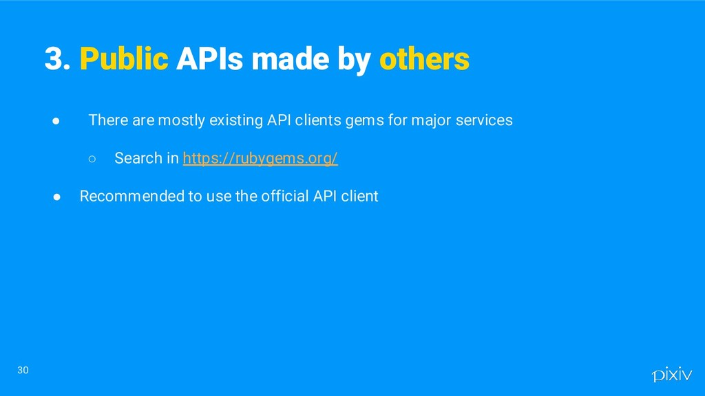 ● There are mostly existing API clients gems fo...
