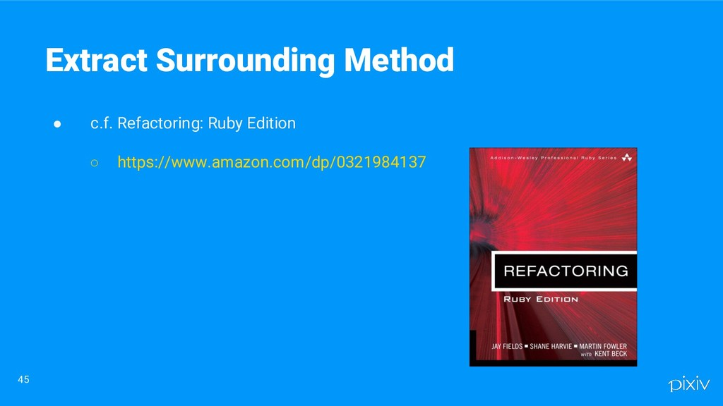 ● c.f. Refactoring: Ruby Edition ○ https://www....