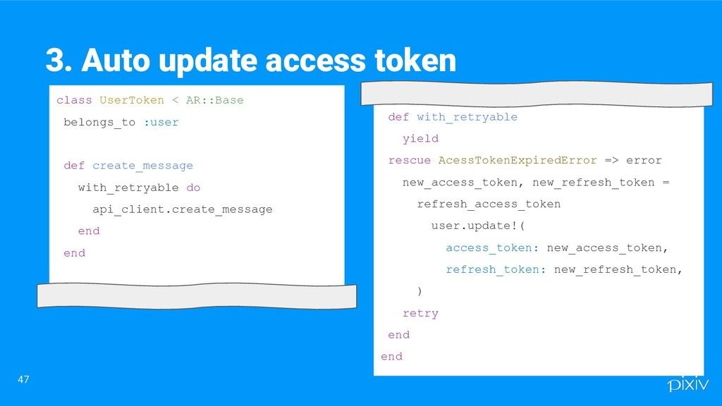 47 3. Auto update access token class UserToken ...