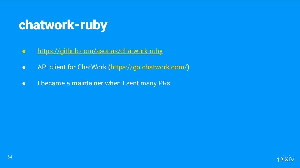 ● https://github.com/asonas/chatwork-ruby ● API...