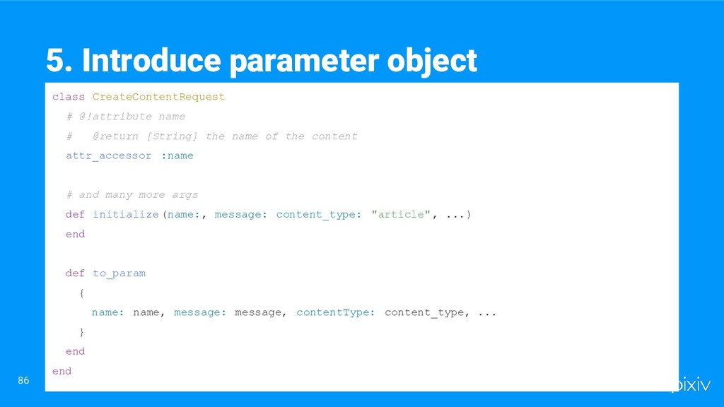 86 5. Introduce parameter object class CreateCo...