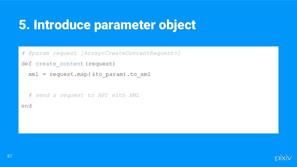 87 5. Introduce parameter object # @param reque...