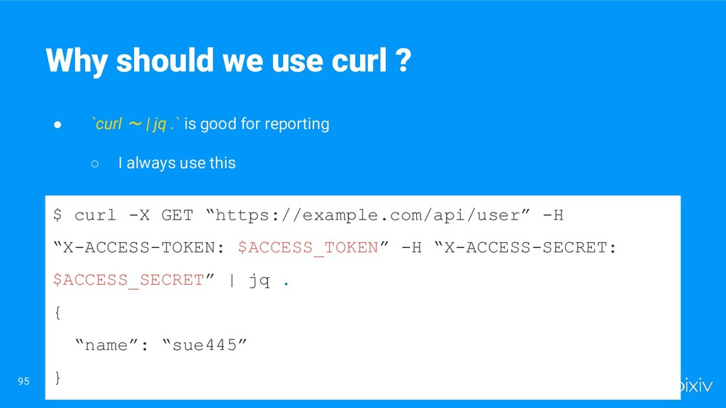 ● `curl 〜 | jq .` is good for reporting ○ I alw...