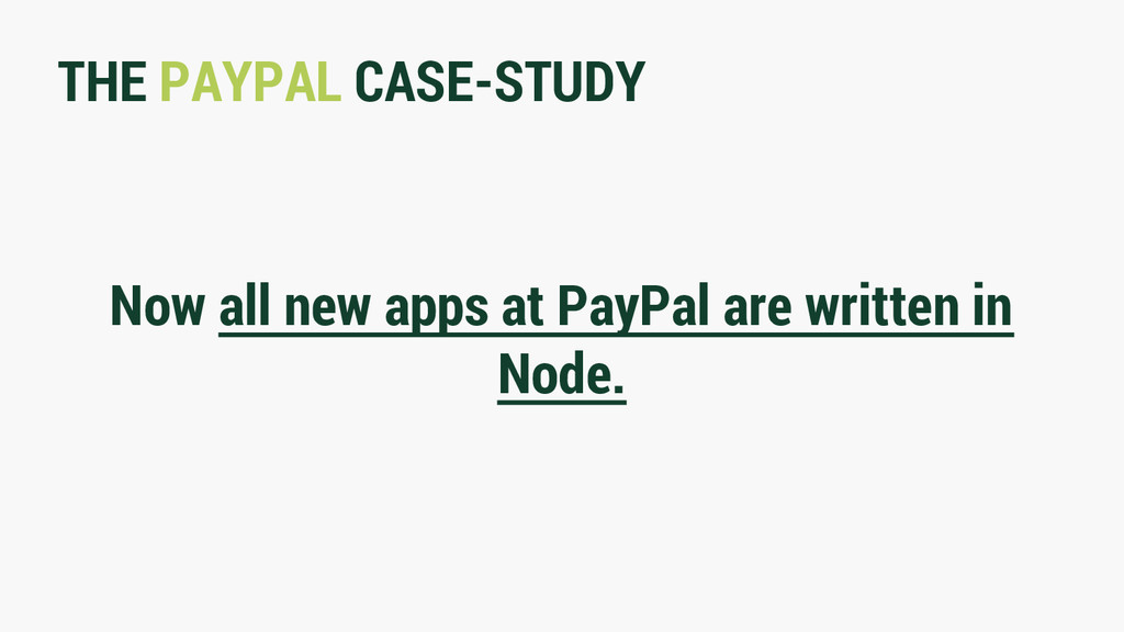 THE PAYPAL CASE-STUDY Now all new apps at PayPa...