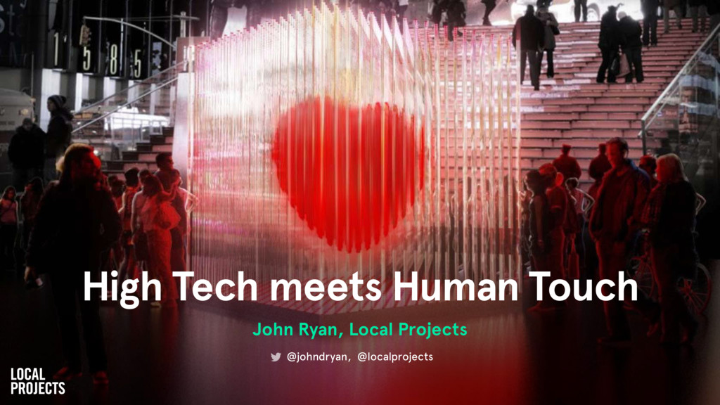 High Tech meets Human Touch John Ryan, Local Pr...