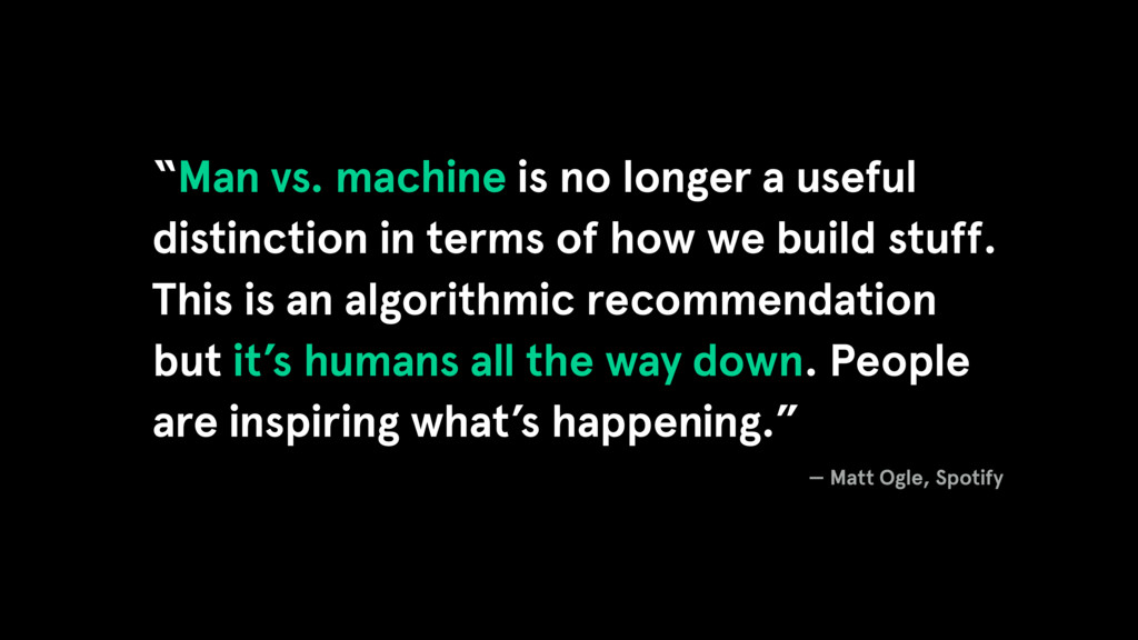 """Man vs. machine is no longer a useful distinct..."