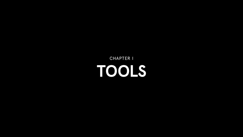 TOOLS CHAPTER I