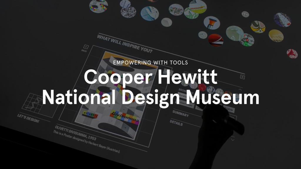 Cooper Hewitt National Design Museum EMPOWERING...