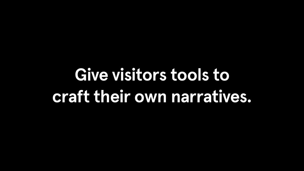 Give visitors tools to 