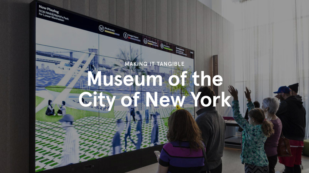 Museum of the City of New York MAKING IT TANGIB...