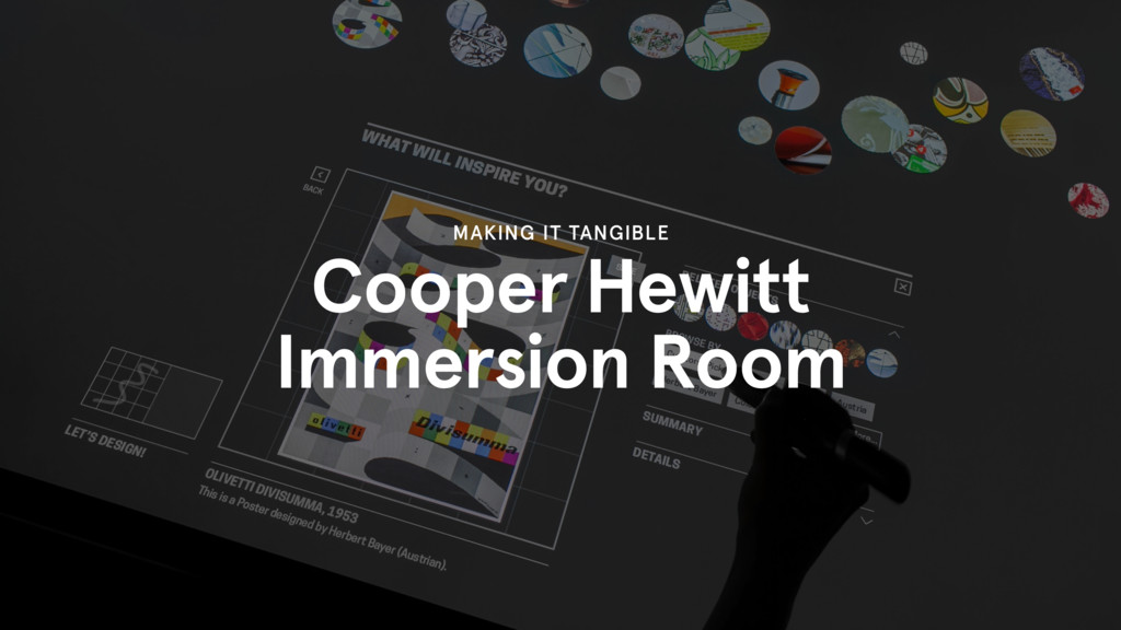Cooper Hewitt Immersion Room MAKING IT TANGIBLE