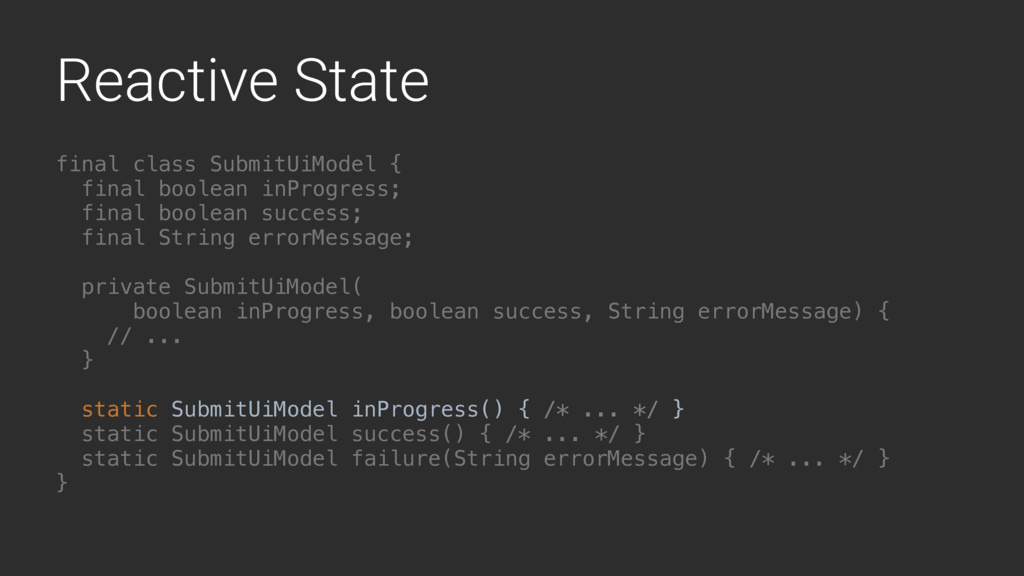 Reactive State final class SubmitUiModel { fina...