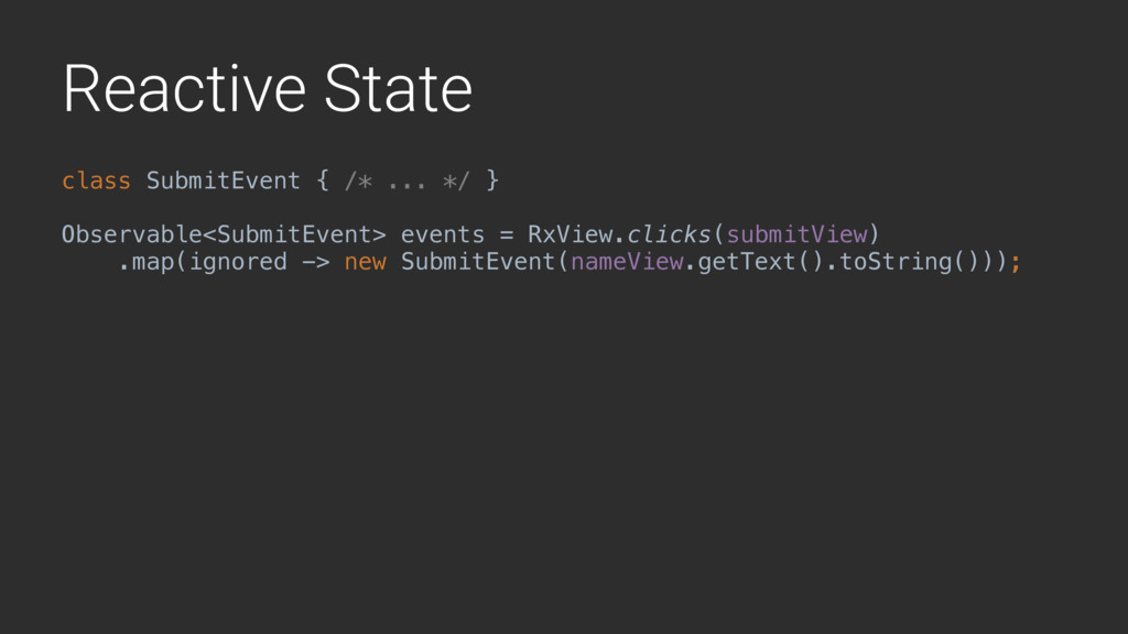 Reactive State class SubmitEventZ{ /* ... */ } ...