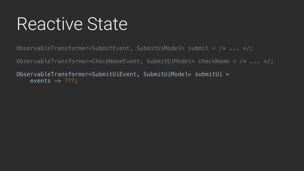 Reactive State ObservableTransformer<SubmitEven...