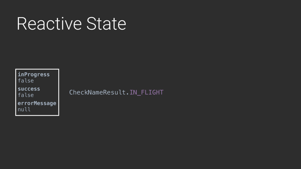 Reactive State inProgress false success false e...