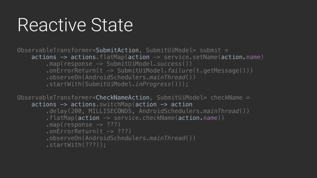 Reactive State ObservableTransformer<SubmitActi...