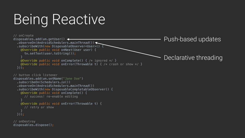 Being Reactive // onCreate disposables.add(um.g...