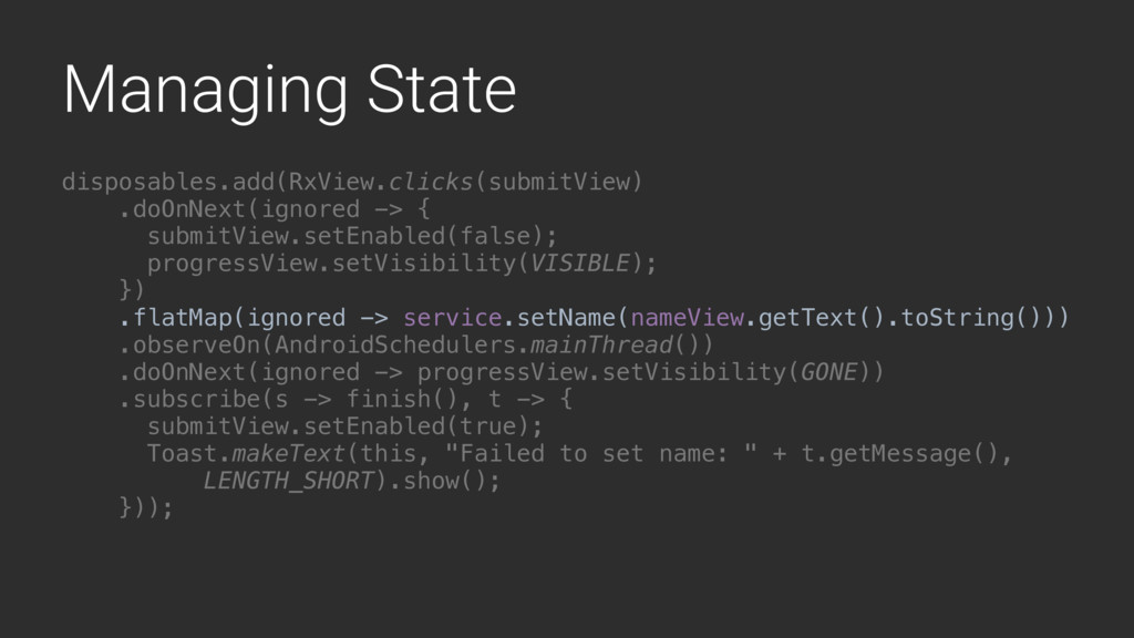 Managing State disposables.add(RxView.clicks(su...