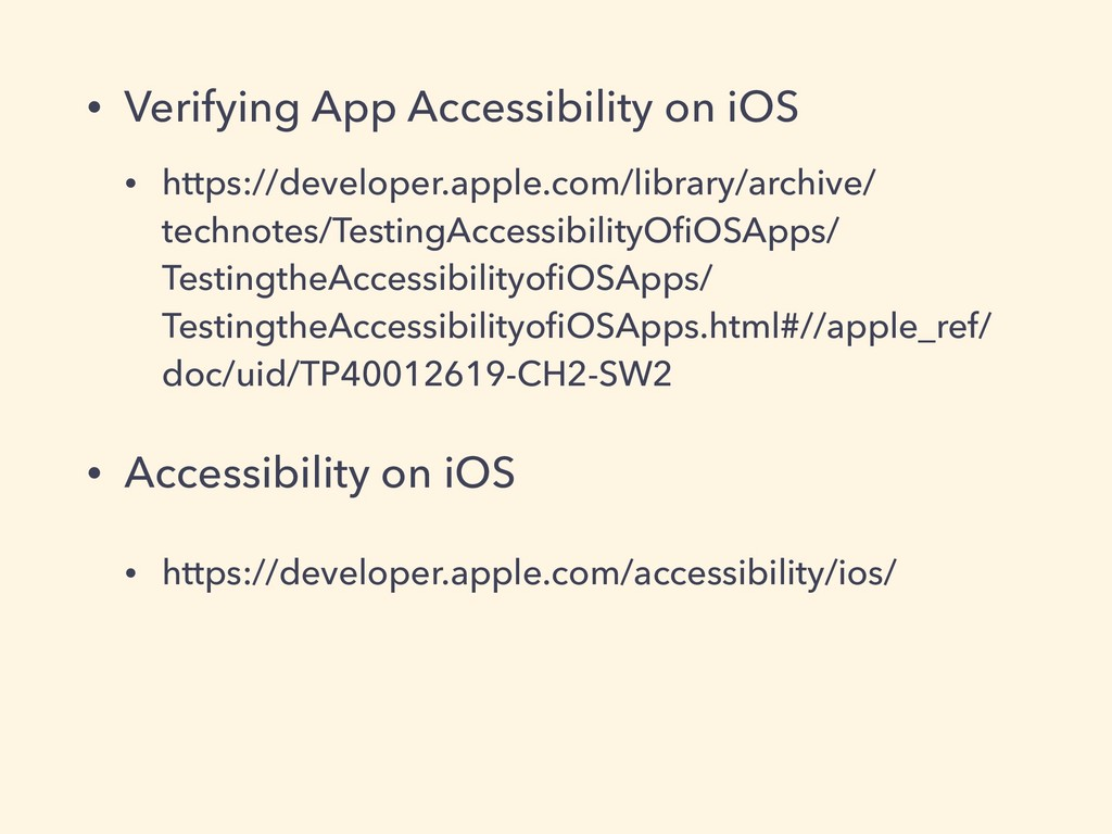 • Verifying App Accessibility on iOS • https://...