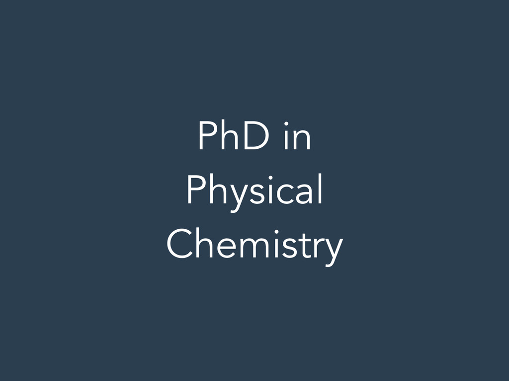 PhD in Physical Chemistry