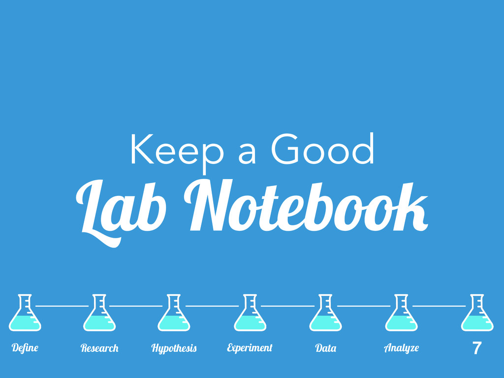 Keep a Good Lab Notebook Define Research Data Hy...