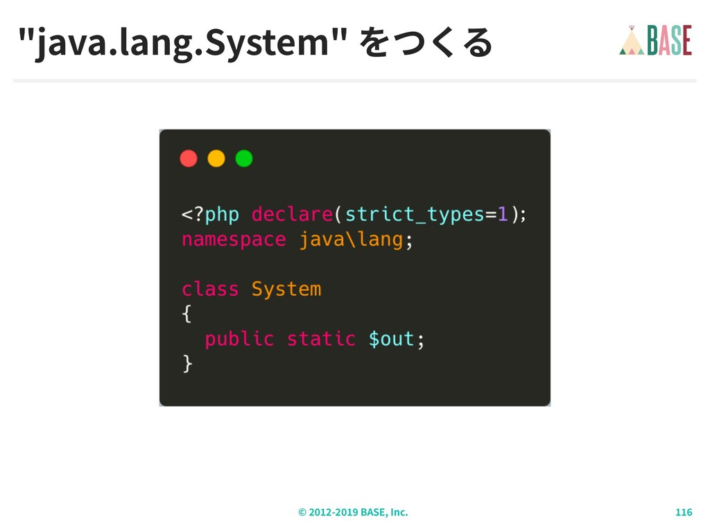 "© - BASE, Inc. ""java.lang.System"" ;"