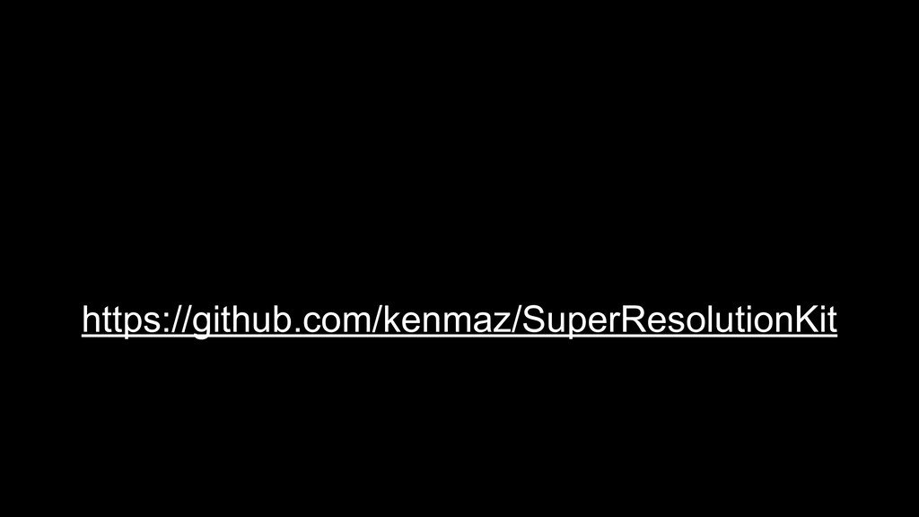 https://github.com/kenmaz/SuperResolutionKit