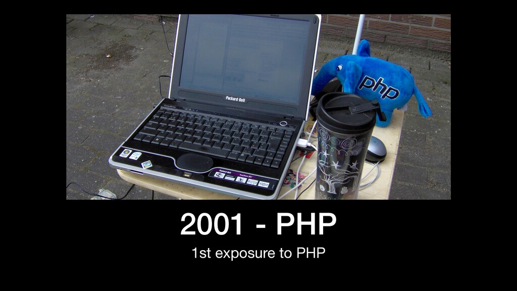 2001 - PHP 1st exposure to PHP