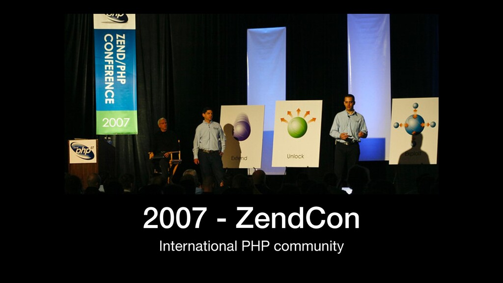 2007 - ZendCon International PHP community