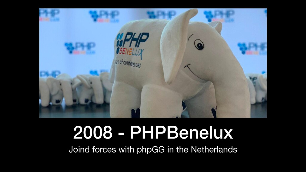 2008 - PHPBenelux Joind forces with phpGG in th...