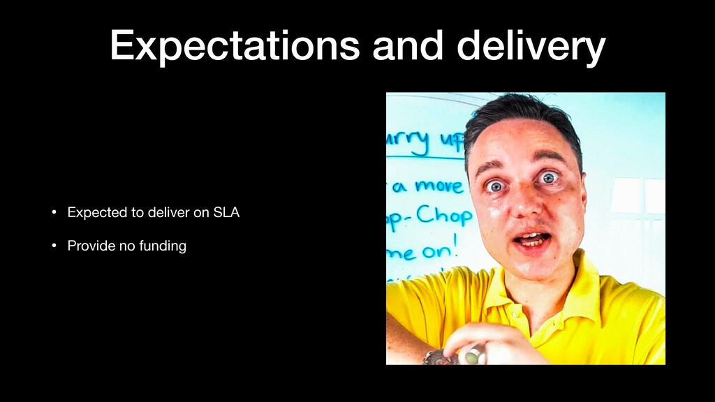Expectations and delivery • Expected to deliver...