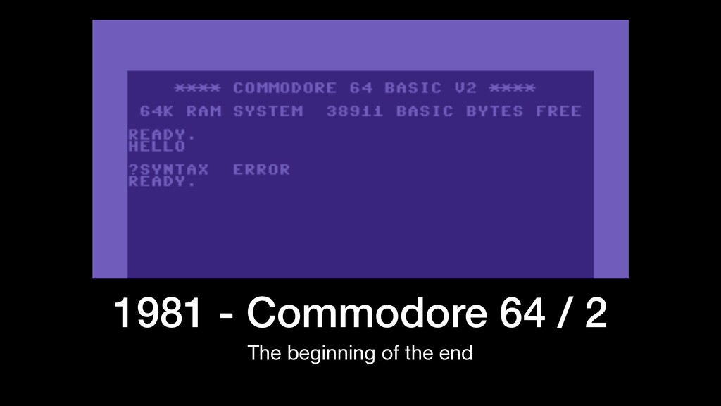 1981 - Commodore 64 / 2 The beginning of the end