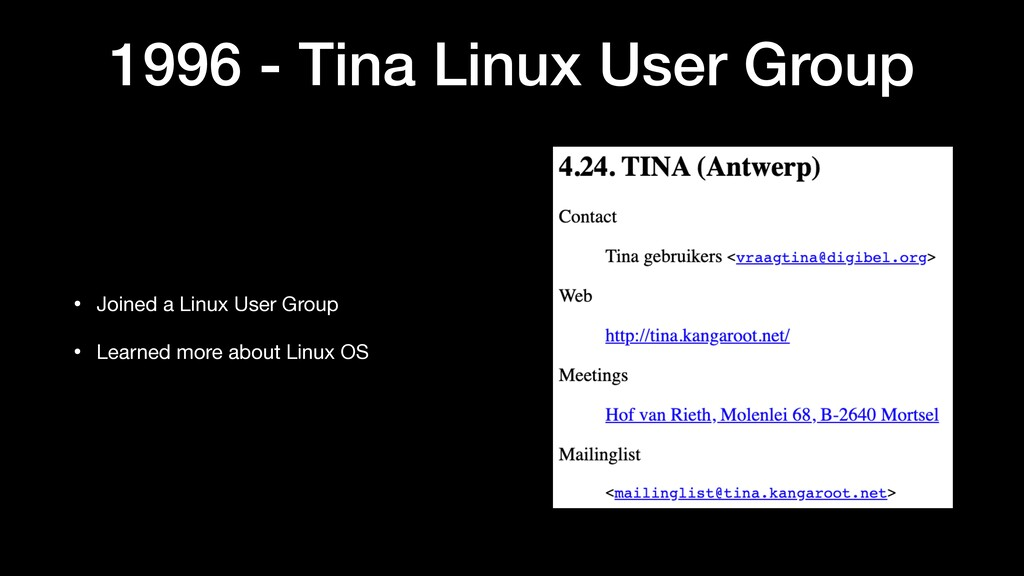 1996 - Tina Linux User Group • Joined a Linux U...