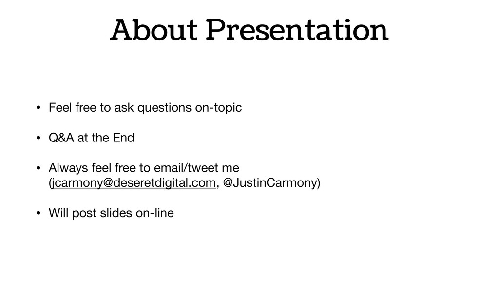 About Presentation • Feel free to ask questions...
