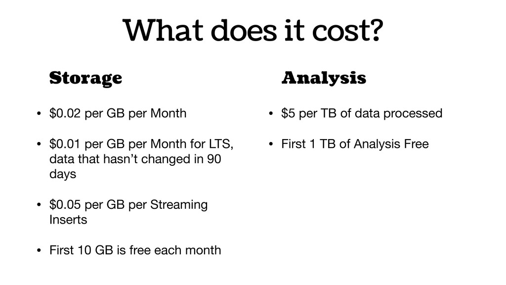 What does it cost? Storage • $0.02 per GB per M...