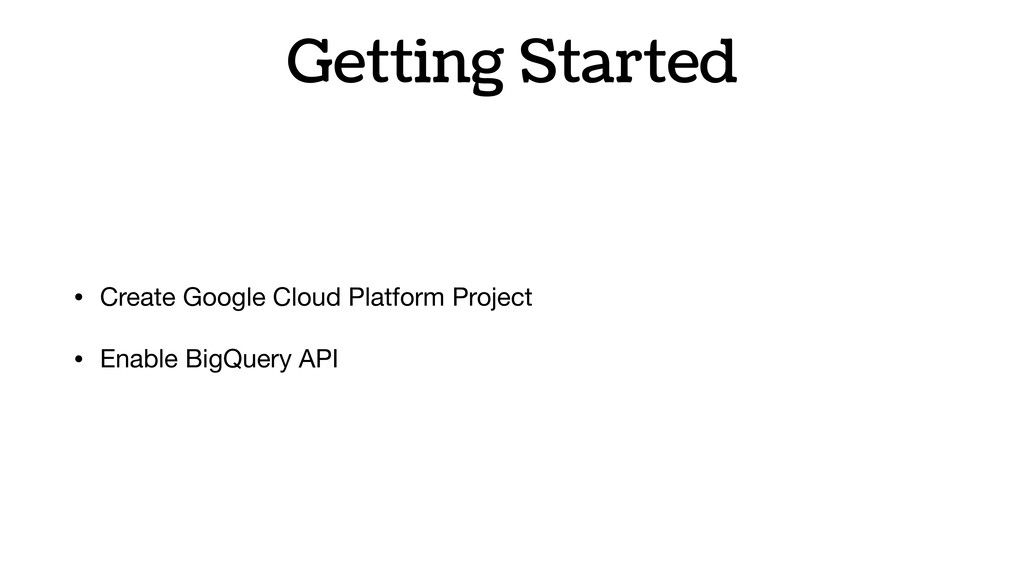 Getting Started • Create Google Cloud Platform ...
