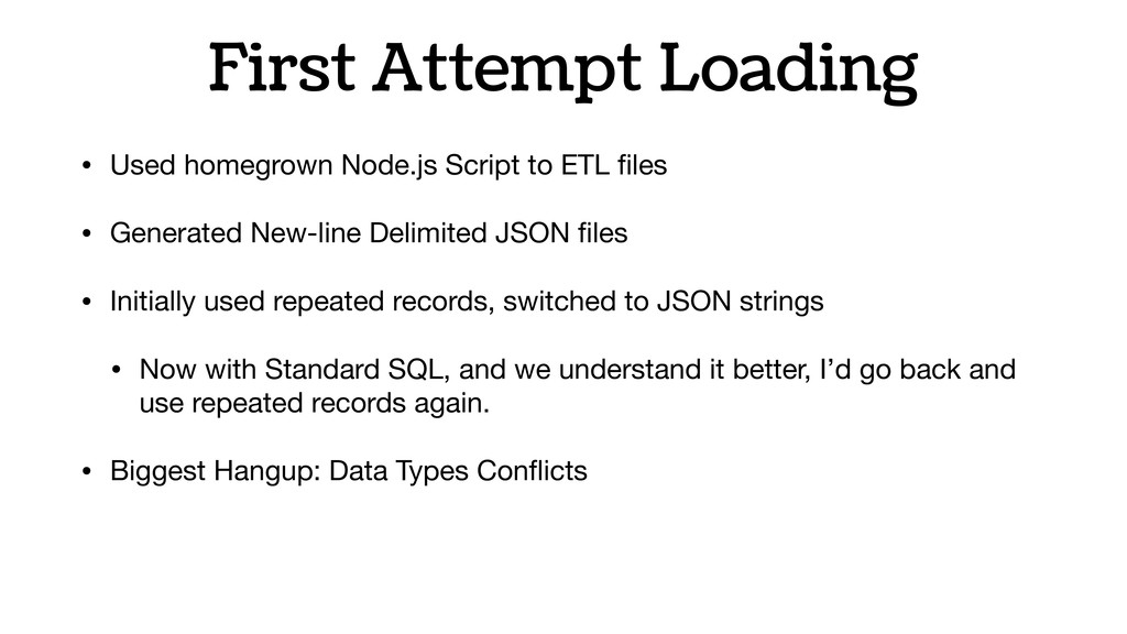 First Attempt Loading • Used homegrown Node.js ...