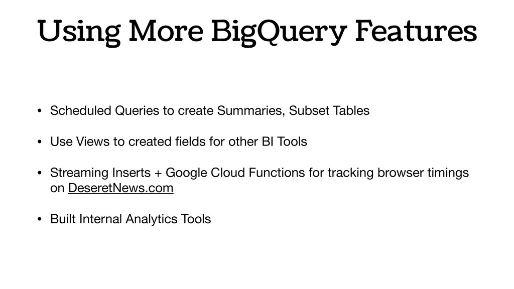 Using More BigQuery Features • Scheduled Querie...