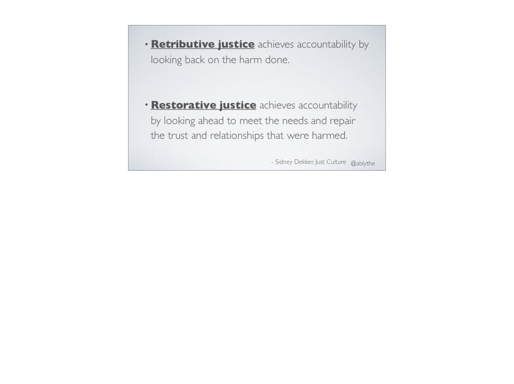 @ablythe • Retributive justice achieves account...